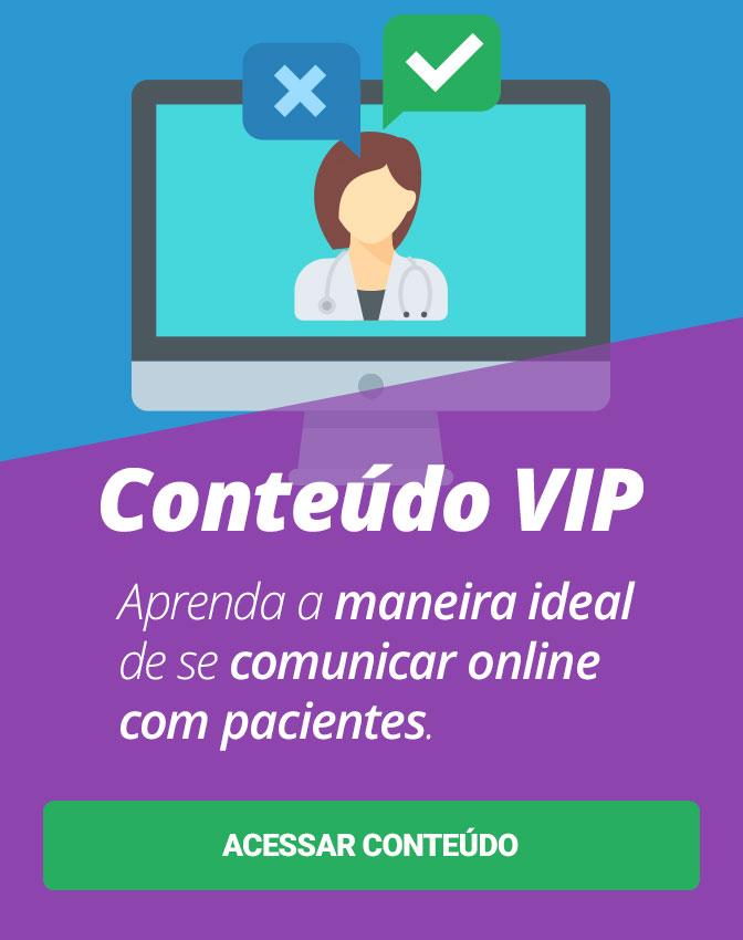 Conteúdo VIP: Saiba o que você pode e não pode fazer na comunicação online da sua clínica. Clique aqui e descubra!