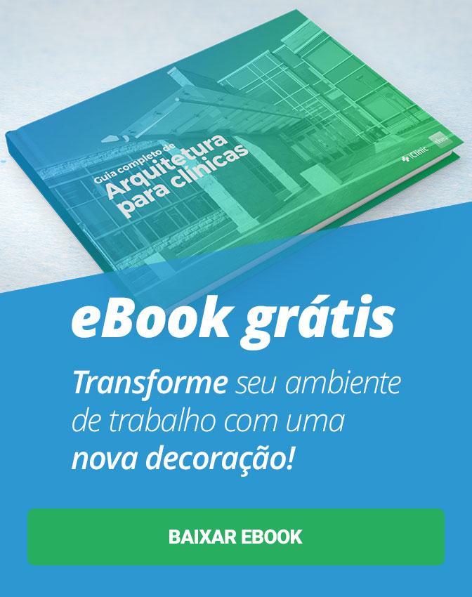 Baixe grátis: eBook sobre decoração e arquitetura para clínicas e consultórios!