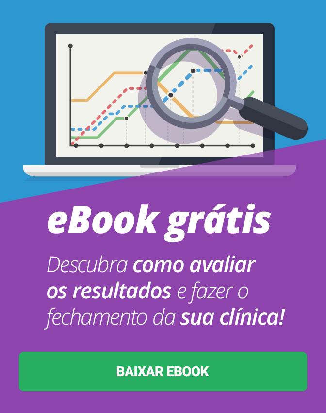 eBook Grátis: Saiba como avaliar os resultados do consultório. Clique aqui e baixe agora o ebook!