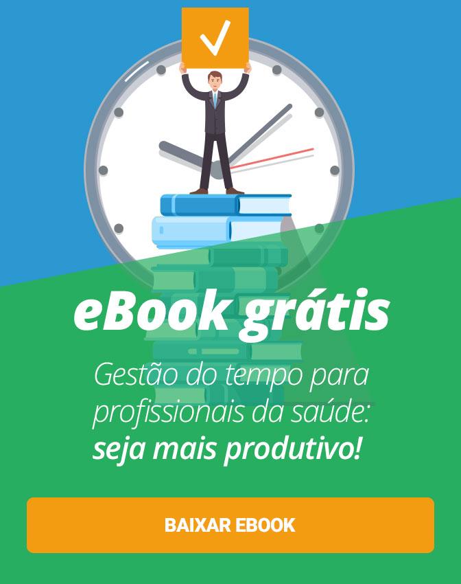 eBook Grátis: Seja mais produtivo com essas dicas de gestão de tempo para profissionais de saúde. Clique aqui e baixe agora!