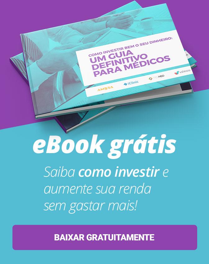 Baixe grátis: eBook sobre investimentos para médicos