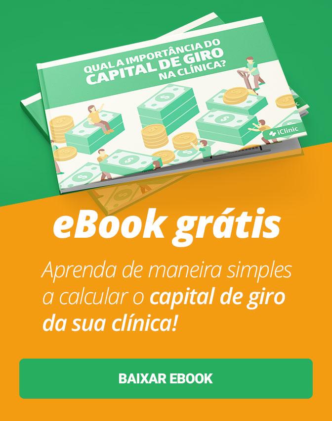 eBook Grátis: Aprenda de maneira simples o que é e como calcular o capital de giro da sua clínica!. Clique aqui!