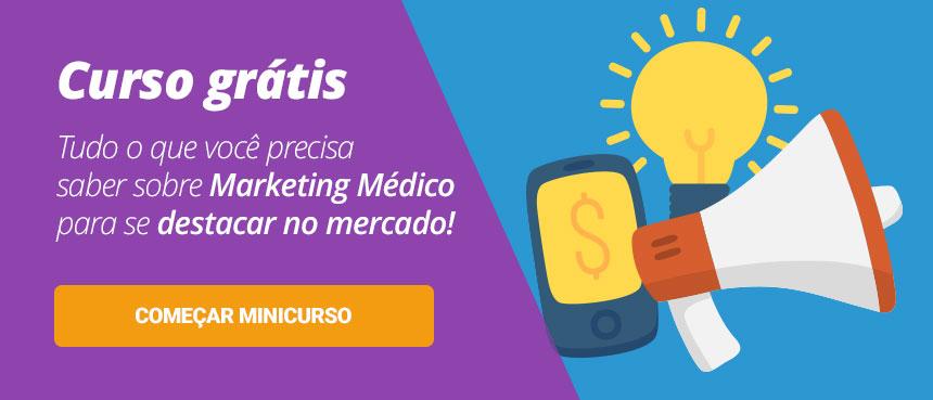 Minicurso Grátis: Tudo o que você precisa saber sobre Marketing Médico com conceitos e dicas práticas para você construir uma reputação forte e se diferenciar no mercado. Inscreva-se!