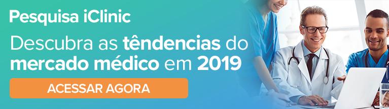 Tendências do Mercado Médico 2019: uma pesquisa iClinic