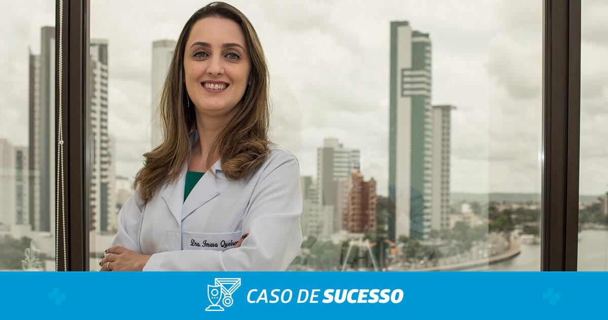 Como a Dra. Imara Queiroz controlou melhor a gestão da clínica com o iClinic?
